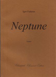 Neptune - Igor Futterer - Christophe Chomant Editions - 2018