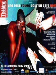 Une rose rouge pour un café noir Igor Futterer Première version Théâtre de Ménilmontant 2003